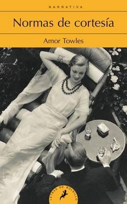 Normas de Cortesia by Amor Towles