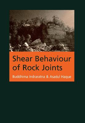 Shear Behaviour of Rock Joints by Asadul Haque