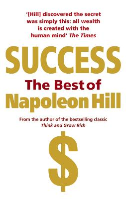 Success: The Best of Napoleon Hill book