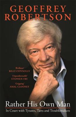 Rather His Own Man by Geoffrey Robertson