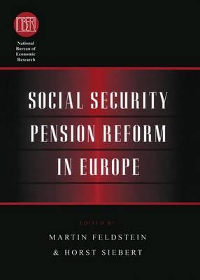 Social Security Pension Reform in Europe by Martin Feldstein