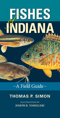Fishes of Indiana by Joseph R. Tomelleri