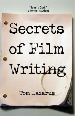 Secrets of Film Writing by Tom Lazarus