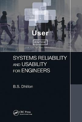 Systems Reliability and Usability for Engineers by B.S. Dhillon
