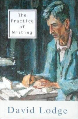 Practice of Writing by David Lodge
