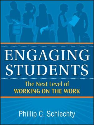 Engaging Students by Phillip C. Schlechty