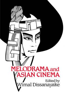 Melodrama and Asian Cinema book