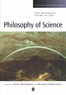 Blackwell Guide to the Philosophy of Science by Peter Machamer