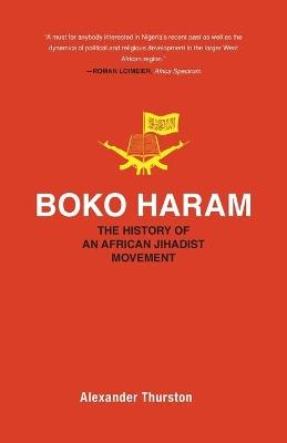 Boko Haram: The History of an African Jihadist Movement book