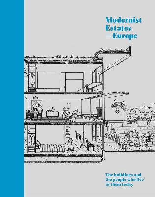 Modernist Estates - Europe: The buildings and the people who live in them today by Stefi Orazi