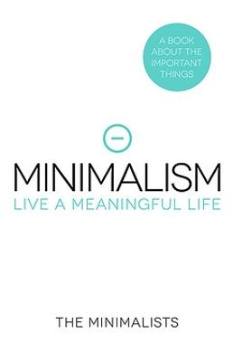 Minimalism - Live a Meaningful Life book