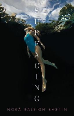 Surfacing by Raleigh Baskin Nora