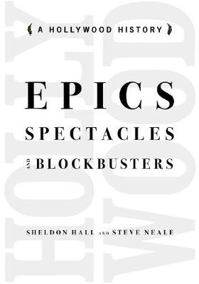 Epics, Spectacles, and Blockbusters by