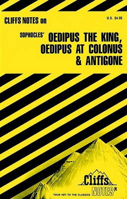 """Notes on Sophocles' """"Oedipus the King"""", """"Oedipus at Colonus"""" and """"Antigone"""" by Robert J. Milch"""