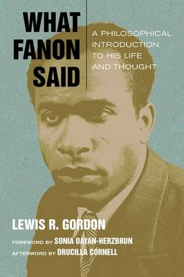 What Fanon Said by Lewis R. Gordon