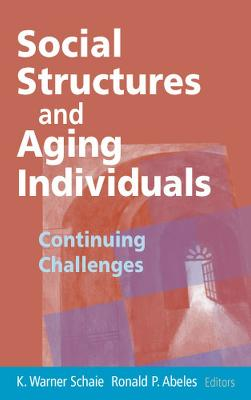 Social Structures and Aging Individuals by K. Warner Schaie
