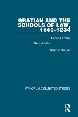 Gratian and the Schools of Law, 1140-1234 by Stephan Kuttner