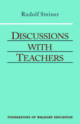 Discussions with Teachers by Rudolf Steiner