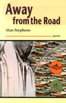 Away from the Road by Alan Stephens