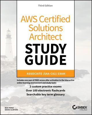 AWS Certified Solutions Architect Study Guide: Associate SAA-C02 Exam by Ben Piper