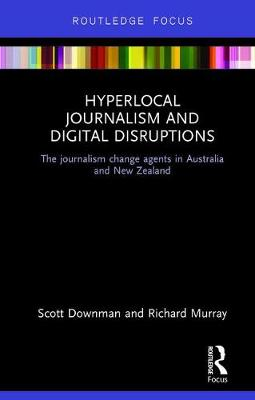 Hyperlocal Journalism and Digital Disruptions book