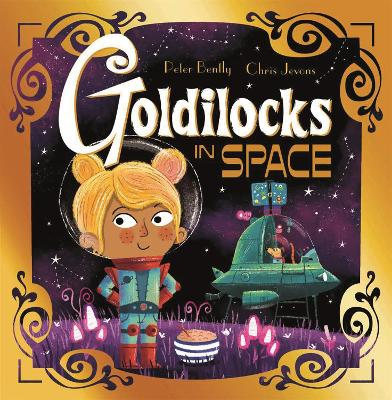 Goldilocks in Space by Peter Bently