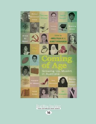 Coming of Age: Growing up Muslim in Australia by Amra Pajalic and Demet Divaroren