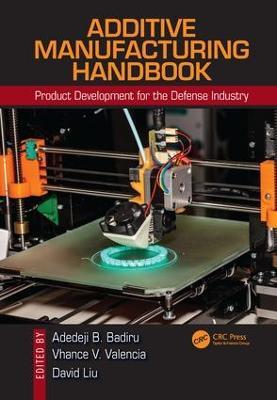 Additive Manufacturing Handbook by Adedeji B. Badiru