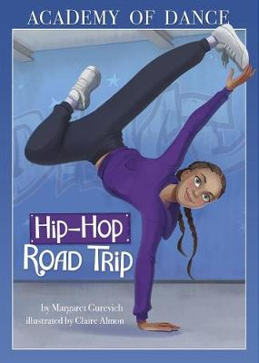 Academy of Dance: Hip-Hop Road Trip by Margaret Gurevich