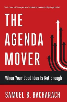 The Agenda Mover by Samuel B. Bacharach