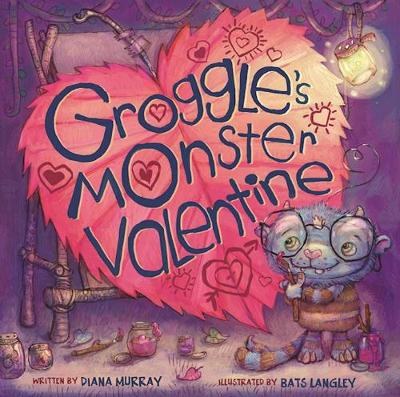 Groggle's Monster Valentine by Diana Murray