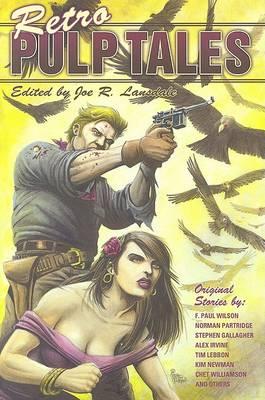 Retro Pulp Tales by Joe R Lansdale