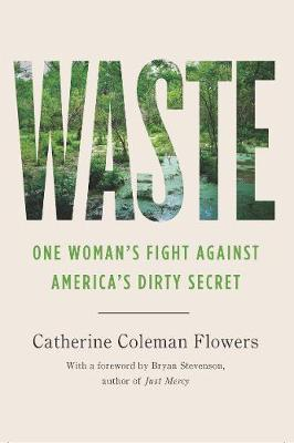 Waste: One Woman's Fight Against America's Dirty Secret by Catherine Coleman Flowers