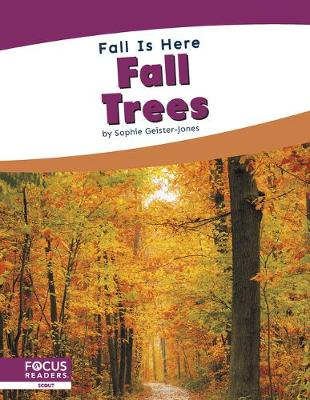 Fall is Here: Fall Trees by Sophie Geister-Jones