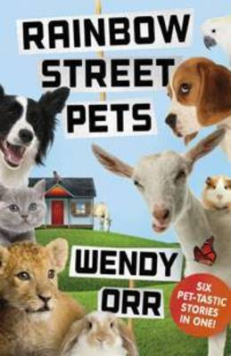 Rainbow Street Pets by Wendy Orr