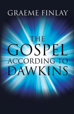 The Gospel According to Dawkins by Graeme Finlay