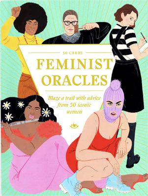 Feminist Oracles: Blaze a trail with advice from 50 iconic women book
