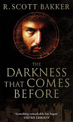Darkness That Comes Before by R Scott Bakker