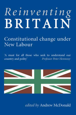Reinventing Britain: Constitutional Change Under New Labour book