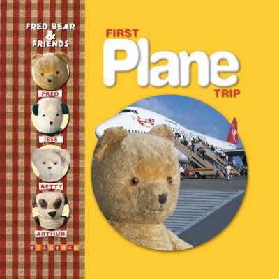 Fred Bears First Plane Trip by Melanie Joyce