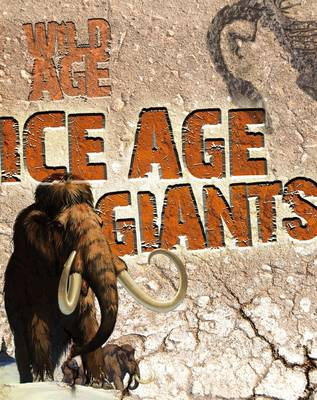 Ice Age Giants by Steve Parker