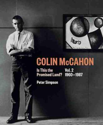 Colin McCahon: Is This the Promised Land?: Vol.2 1960-1987 book