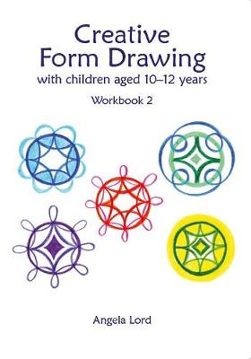 Creative Form Drawing with Children Aged 10-12: Workbook 2 book