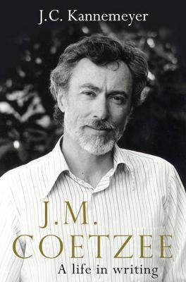 J.M. Coetzee by J. C. Kannemeyer