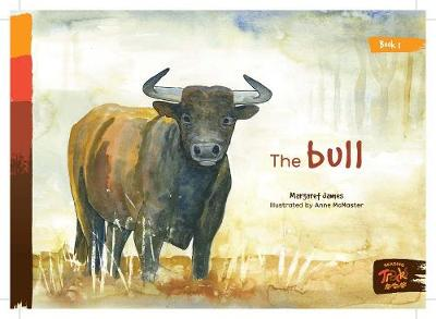 Book 1 - The Bull: Reading Tracks by Margaret James and Illustrated by Anne Mcmaster