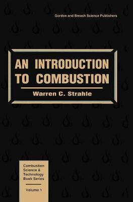 An Introduction to Combustion by Strahle