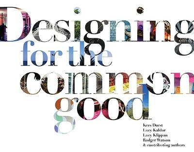 Designing for the Common Good by Kees Dorst