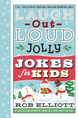 Laugh-Out-Loud Jolly Jokes for Kids: 2-in-1 Collection of Christmas Jokes and Adventure Jokes book