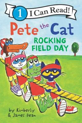 Pete the Cat: Rocking Field Day by James Dean