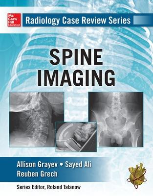 Radiology Case Review Series: Spine by Allison Michele Grayev
